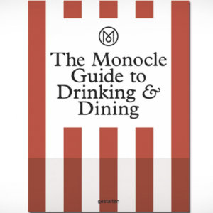The Monocle Guide to Drinking &Dining