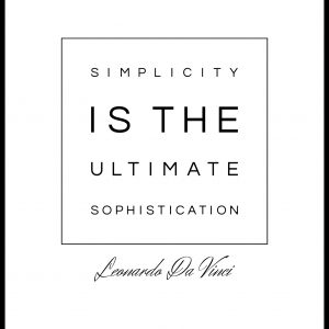 Simplicity is the ultimate sophistication Plakat