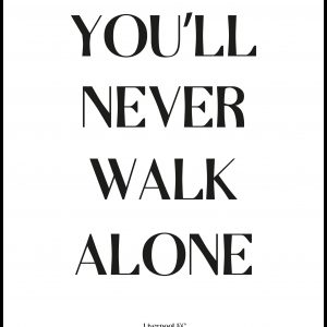 You Will Never Walk Alone - Liverpool Plakat